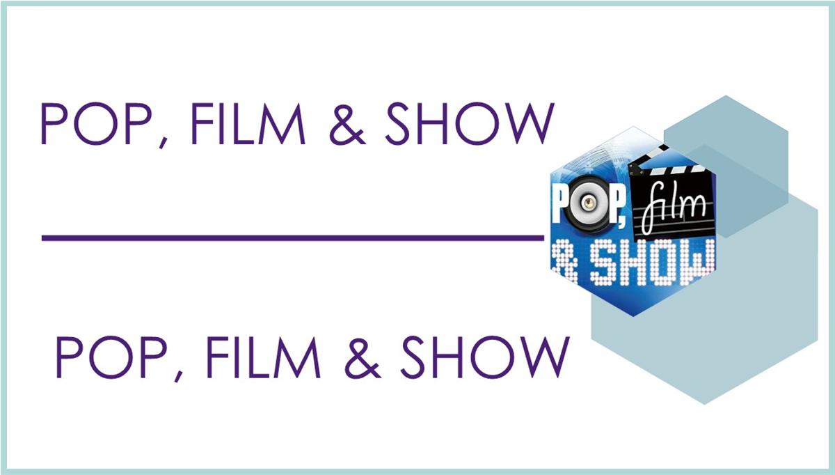 Pop, Film & Show