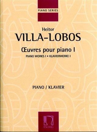 Villa-Lobos: Oeuvres pour Piano 1