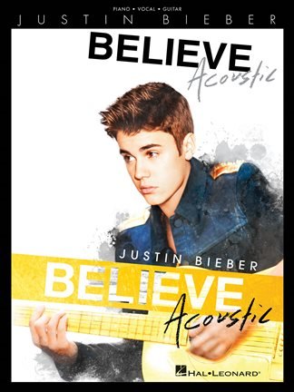 Justin Bieber - Believe: Acoustic