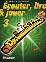 Écouter, Lire & Jouer 3 Flûte Traversière