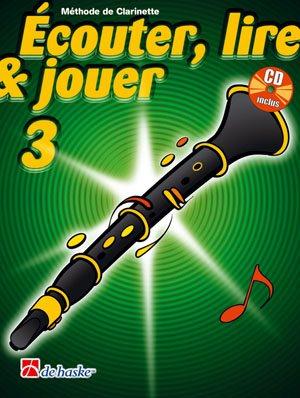 Écouter, Lire & Jouer 3 Clarinette