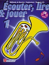 Écouter, Lire & Jouer 1 Baryton/Euph/Saxhorn TC