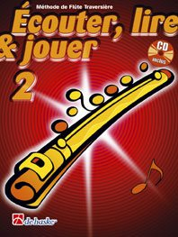 Écouter, Lire & Jouer 2 Flûte Traversière