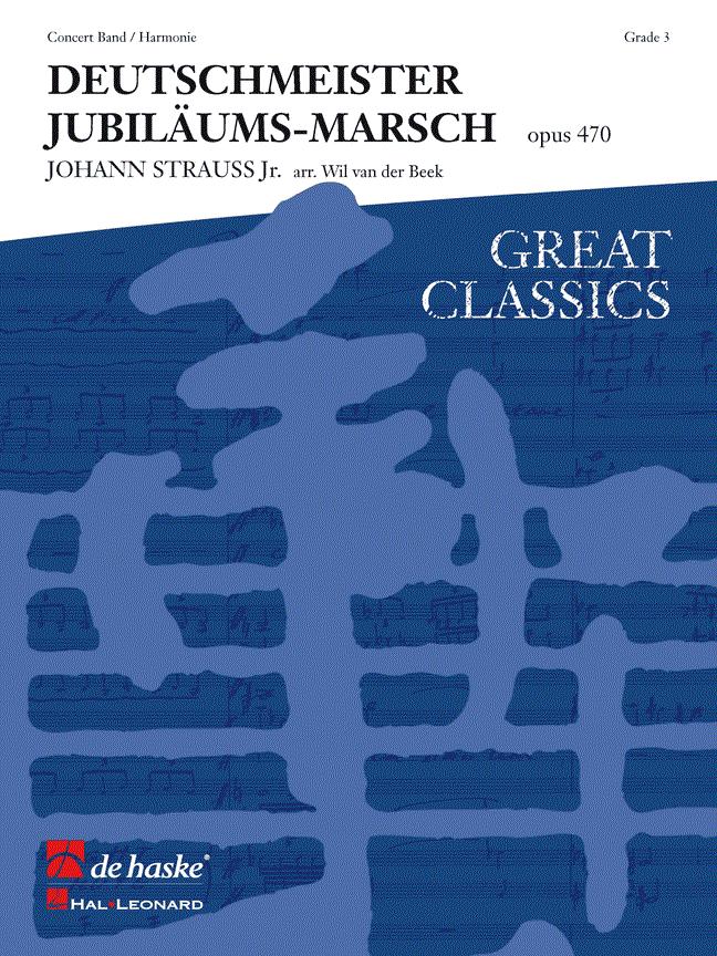 Deutschmeister Jubiläumsmarsch - opus 470