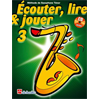 Écouter, Lire & Jouer 3 Saxophone Ténor
