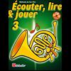 Écouter, Lire & Jouer 3 Cor (Fa)