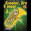 Écouter, Lire & Jouer 3 Baryton/Euph/Saxhorn TC