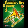 Écouter, Lire & Jouer 3 Trombone BC