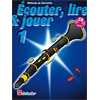 Écouter, Lire & Jouer 1 Clarinette