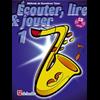 Écouter, Lire & Jouer 1 Saxophone Ténor