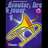 Écouter, Lire & Jouer 1 Trombone TC