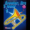 Écouter, Lire & Jouer 1 Trombone BC