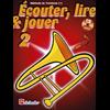 Écouter, Lire & Jouer 2 Trombone BC