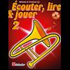 Écouter, Lire & Jouer 2 Trombone TC