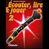 Écouter, Lire & Jouer 2 Clarinette